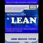Introducci�n a Lean. Principios para crear valor, eliminar despilfarros y transformar tu empresa.